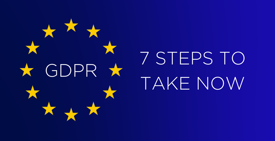 GDPR - 7 steps to take now